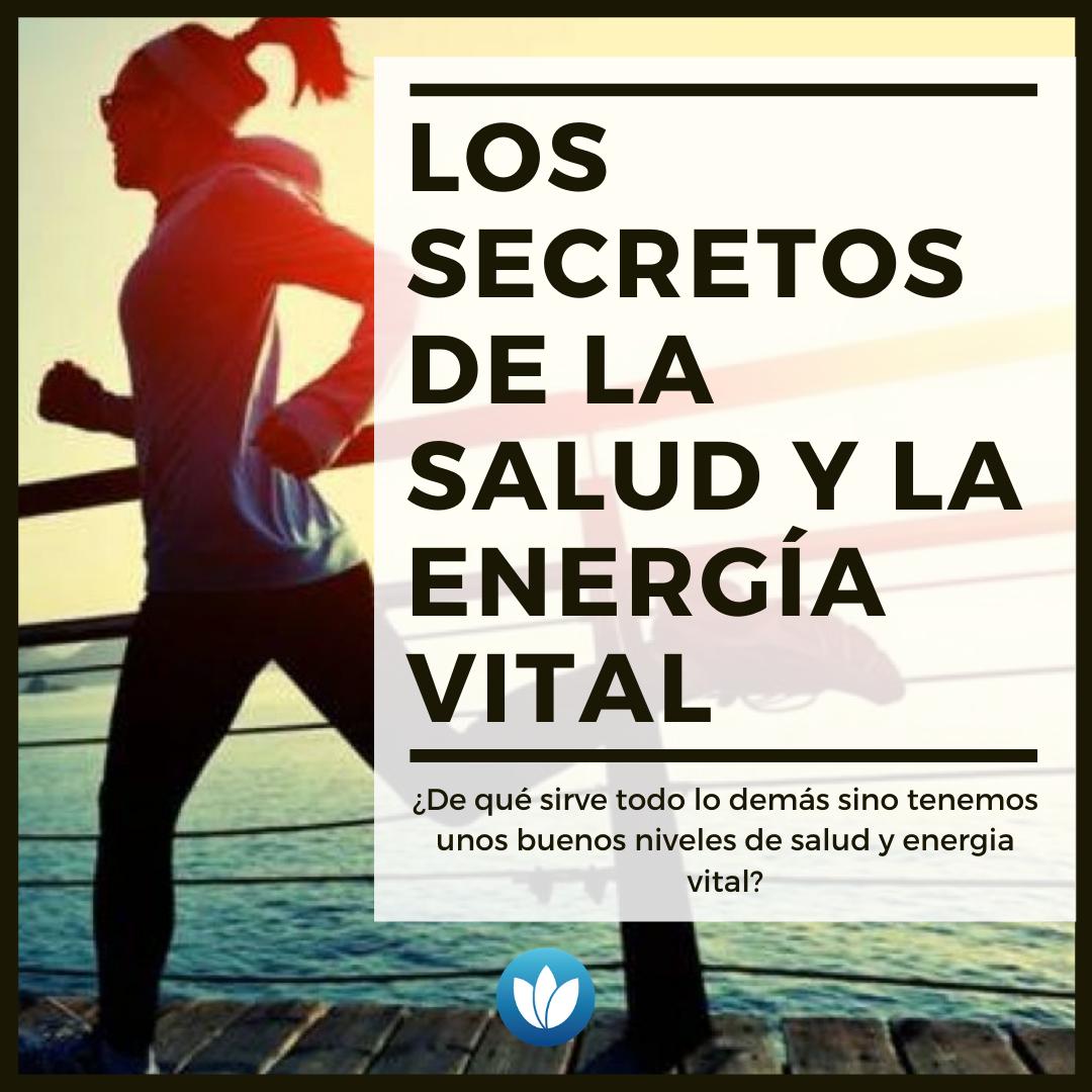 Los secretos de la salud y la energia vital