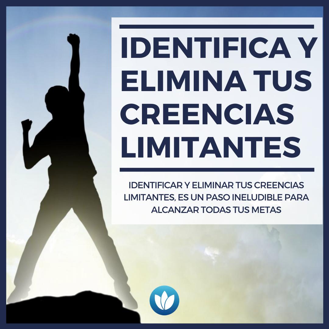 0 IDENTIFICA Y ELIMINA TUS CREENCIAS LIMITANTES