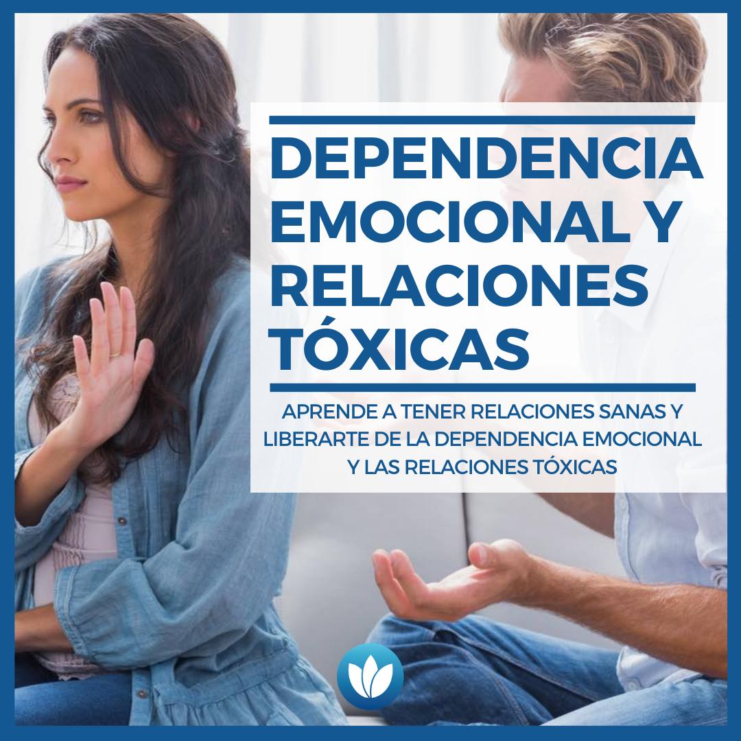 Dependencia emocional y relaciones tóxicas