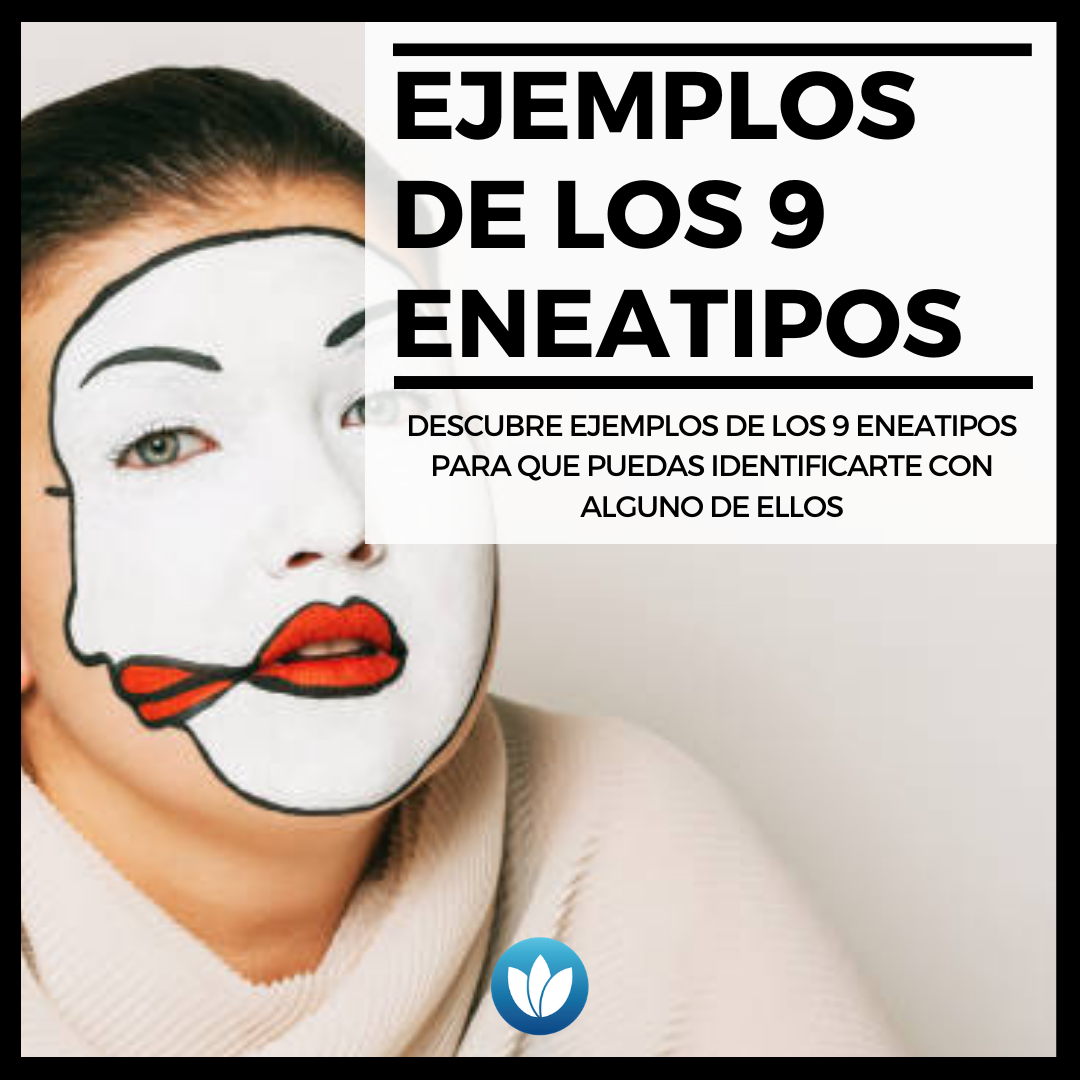 EJEMPLOS DE LOS 9 ENEATIPOS