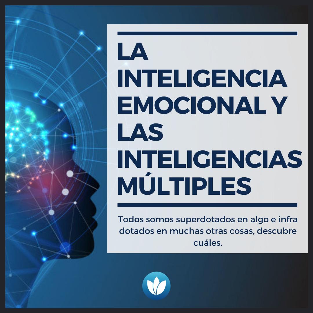 La inteligencia emocional y las inteligencias múltiples