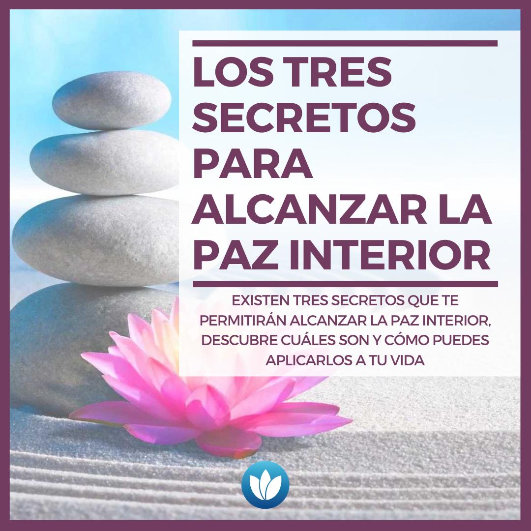 Los tres secretos para alcanzar la paz interior