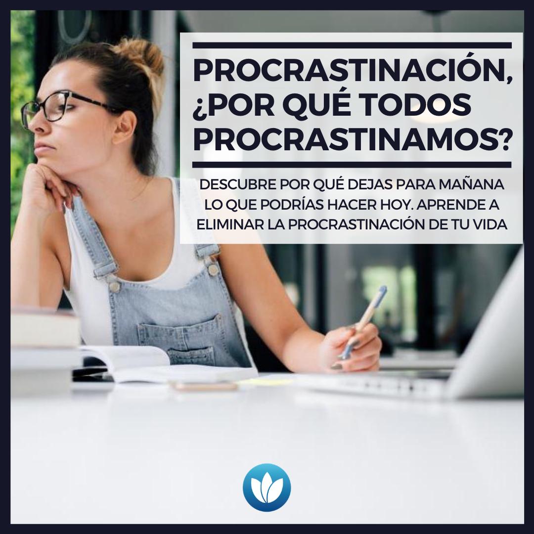Procrastinación, ¿Por qué todos procrastinamos_