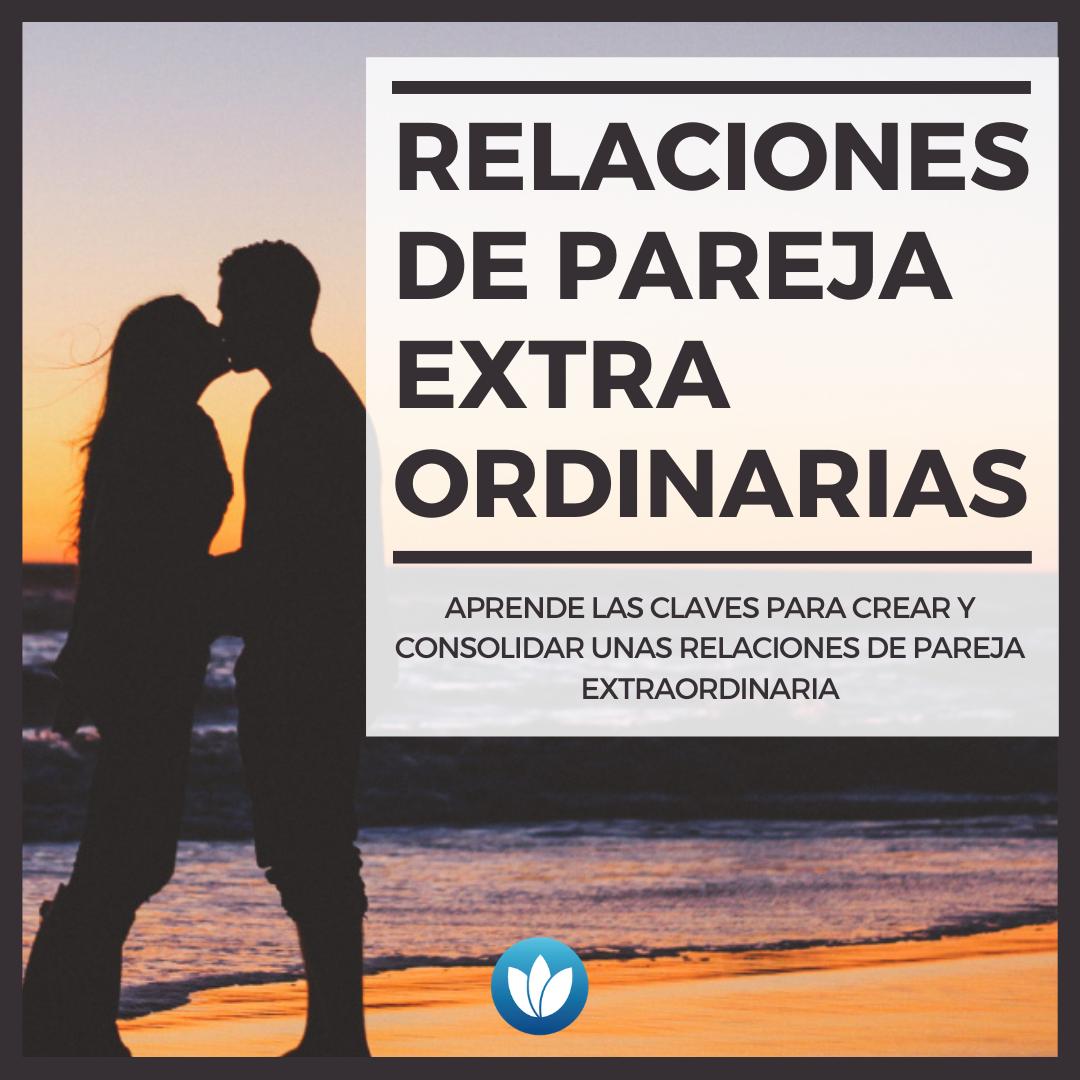 RELACIONES DE PAREJA EXTRAORDINARIAS (1)